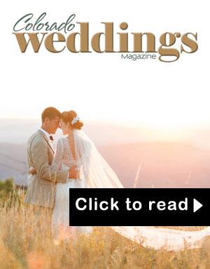 Colorado Weddings Magazine - 2016 issue